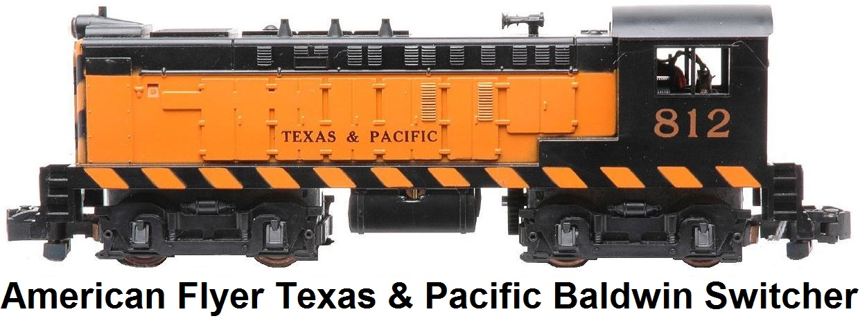 American Flyer 'S' gauge #21812 Texas and Pacific Baldwin Switcher