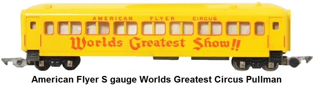 American Flyer S gauge Worlds Greatest Circus Heavyweight Pullman Car