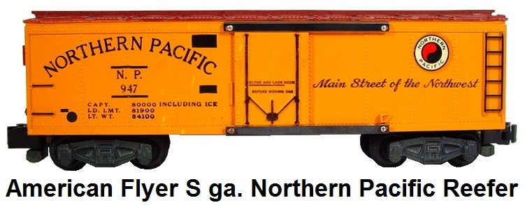 American Flyer S gauge Reefer #947 Northern Pacific