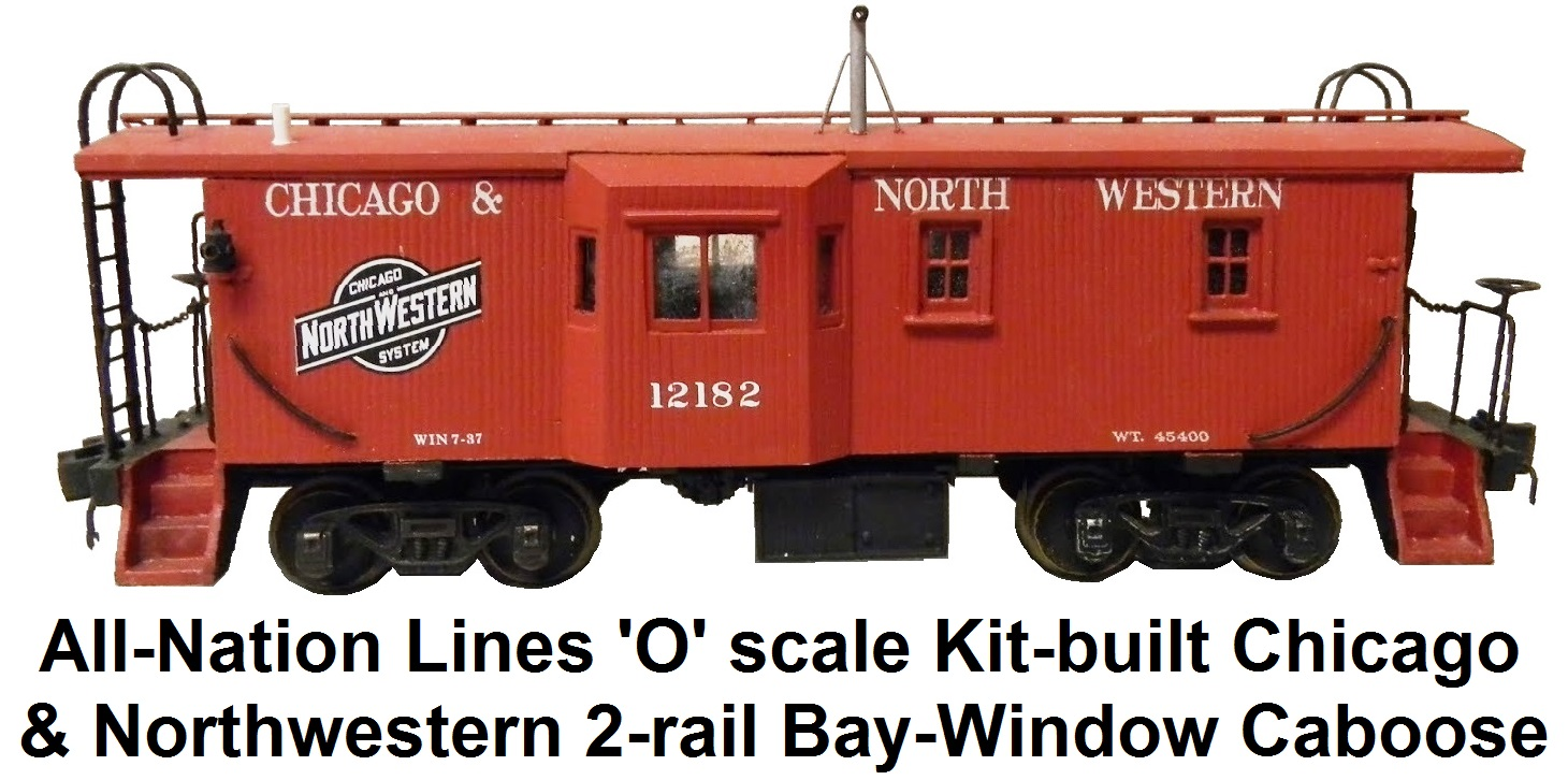All-Nation 'O' scale Kit-built 2-rail C&NW Bay-Window Caboose