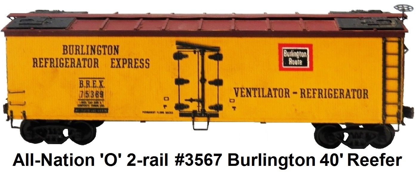 All-Nation 'O' scale 2-rail Kit-built 40' Burlington Refrigerator Express #75389 wood shell reefer