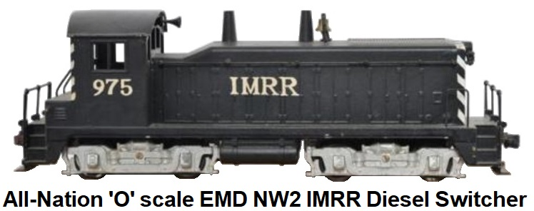 All-Nation 'O' scale EMD NW2 IMRR 1,000 HP Kit Built Diesel Yard Switcher