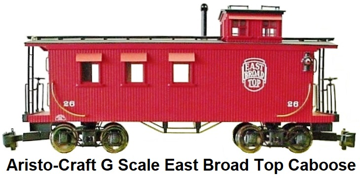 Aristo-Craft Trains G Scale East Broad Top Long Offset Cupola Caboose ART-82104