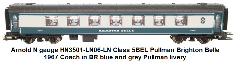 Arnold N gauge HN3501-LN06-LN Class 5BEL Pullman Brighton Belle 1967 coach in BR blue and grey Pullman livery