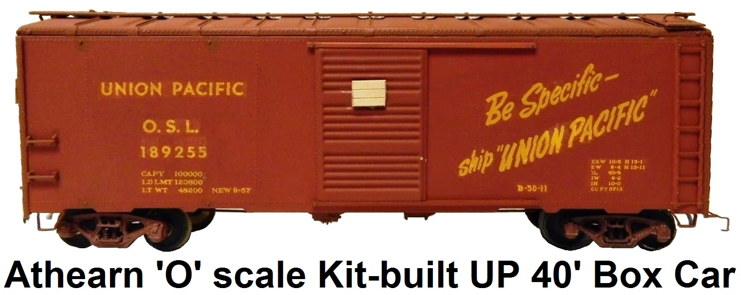 Athearn 'O' scale Kit-built Union Pacific Be Specific Ship Union Pacific 40' Box Car