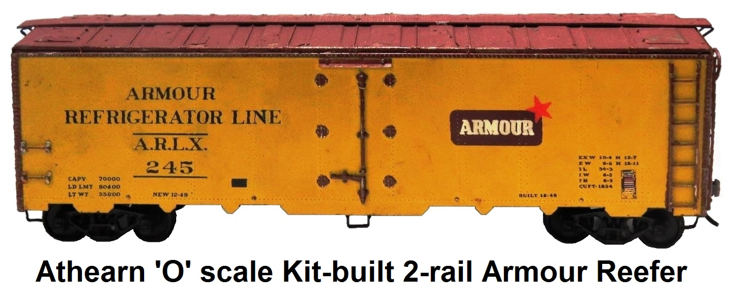 Athearn 'O' scale Kit-built 2-rail Armour Reefer A.R.L.X. #245