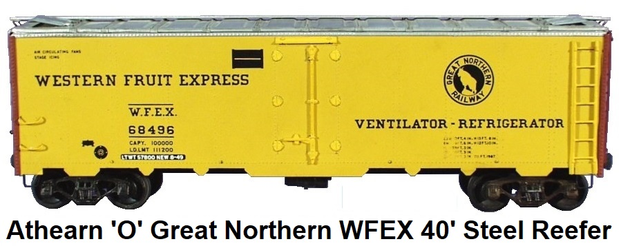 Athearn 'O' scale Kit-built 2-rail Great Northern RY. Western Fruit Express 40' steel reefer