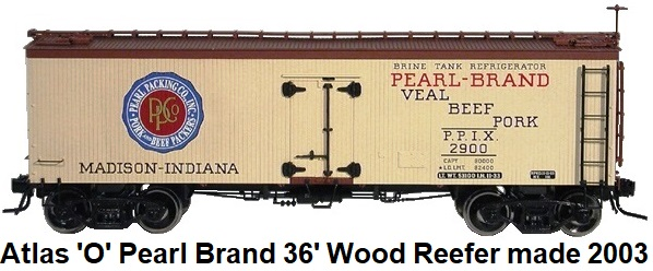Atlas 'O' scale Pearl Brand Packing 36' Wood Side reefer for 3-rail #8024 circa 2003