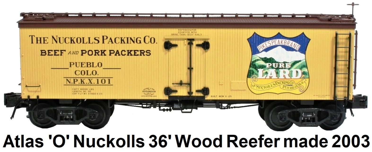 Atlas 'O' scale Nuckoll's Packing Co. Pike's Peak Brand 36' Wood Side Reefer #8010 for 3-rail circa 2003