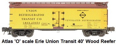 Atlas 'O' scale Erie Union Transit 40' Wood Side Reefer #6701 for 3-rail circa 2002