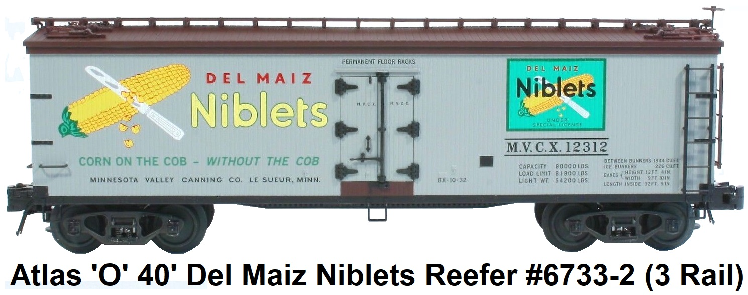 Atlas 'O' scale Del Maiz Niblets 40' Wood Side Reefer #6733 for 3-rail made 2002