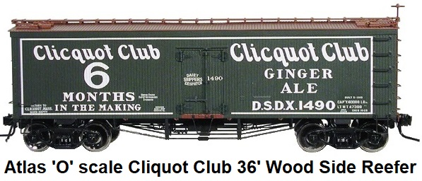 Atlas 'O' scale Cliquot Club Ginger Ale 36' Wood Side Billboard Reefer #8022 for 3-rail circa 2003