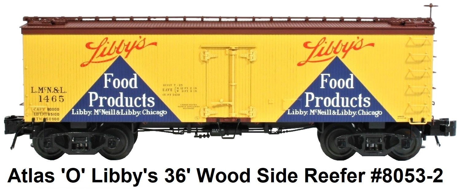 Atlas 'O' scale Libby's Food Products 36' Wood Side Billboard Reefer #8053 for 3-rail circa 2006