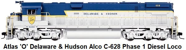 Atlas 'O' #1332-2 Delaware & Hudson Alco C-628 Phase 1 Unpowered Diesel Loco made 2005