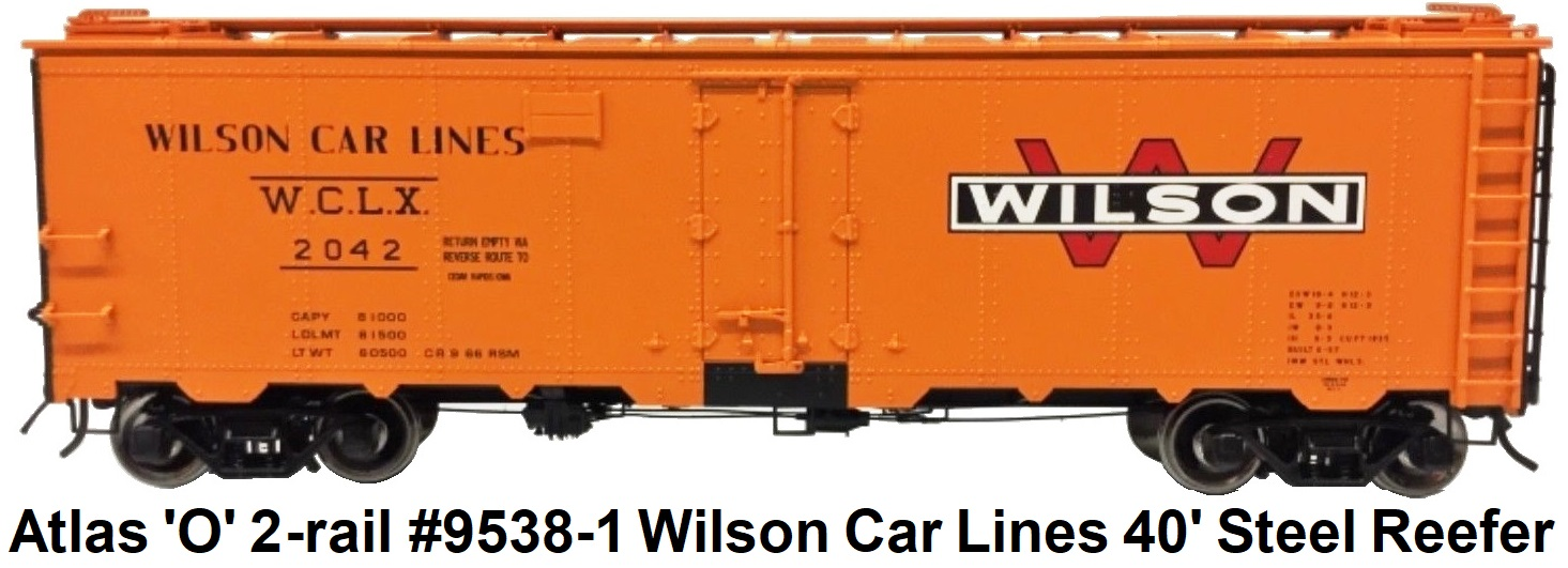 Atlas 'O' scale #9538-1 Wilson Car Lines 40' Steel Reefer for 2-rail circa 2010