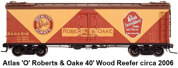 Atlas 'O' scale Roberts & Oake Re-built Wood Side Reefer for 2-rail #9162 circa 2006