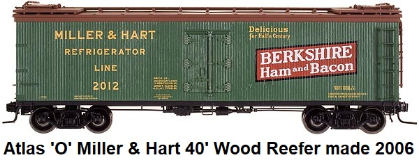 Atlas 'O' scale Miller & Hart 40' Wood Side Reefer for 2-rail #9161 circa 2006