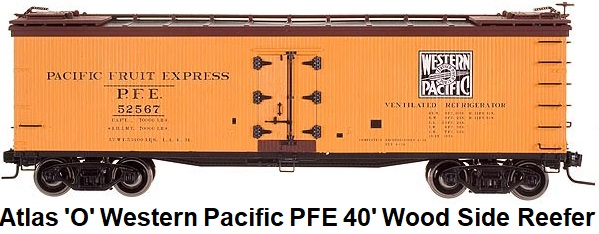 Atlas 'O' scale Western Pacific PFE 40' Wood Side Reefer #9179 for 2-rail circa 2006