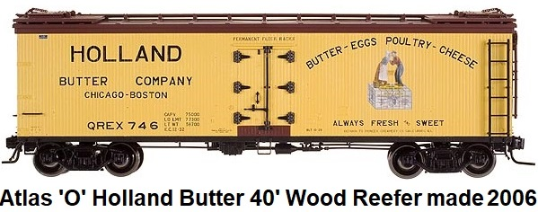 Atlas 'O' scale Holland Butter Re-built 40' Wood Side Reefer for 2-rail #9160 circa 2006