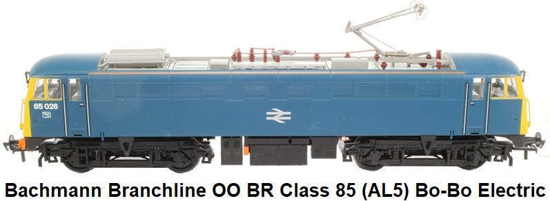 Bachmann Branchline OO 31-678-LN04 Class 85 (AL5) Bo-Bo Electric 85026 in BR Blue with single pantograph
