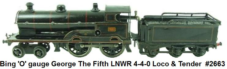 Bing 'O' gauge LNWR 4-4-0 Loco & Tender George The Fifth RN 2663 CW