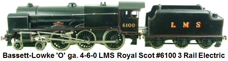 Bassett-Lowke 'O' gauge 4-6-0 LMS Royal Scot #6100 3 rail Electric in black livery