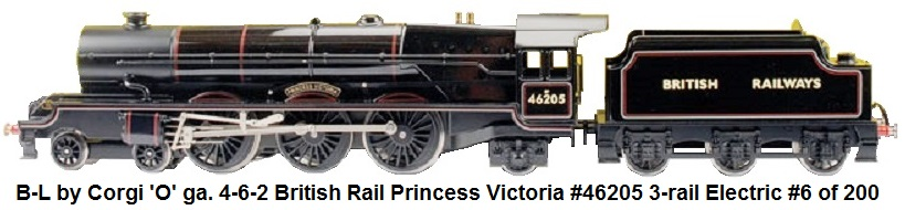 Bassett-Lowke by Corgi 'O' Gauge 4-6-2 Loco and Tender British Railways black Princess Victoria #46205, 3-rail Electric. This is a limited production No.6 of 200