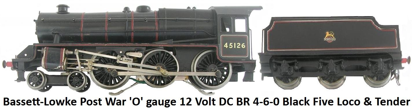 Bassett-Lowke Post War 'O' gauge 4-6-0 Black Five 12 Volt DC electric Locomotive and Tender #45126 in British Railways livery