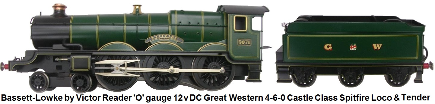 Bassett-Lowke by Victor Reader- 'O' gauge 12 volt DC Electric Great Western 4-6-0 Castle Class Locomotive and Tender Spitfire