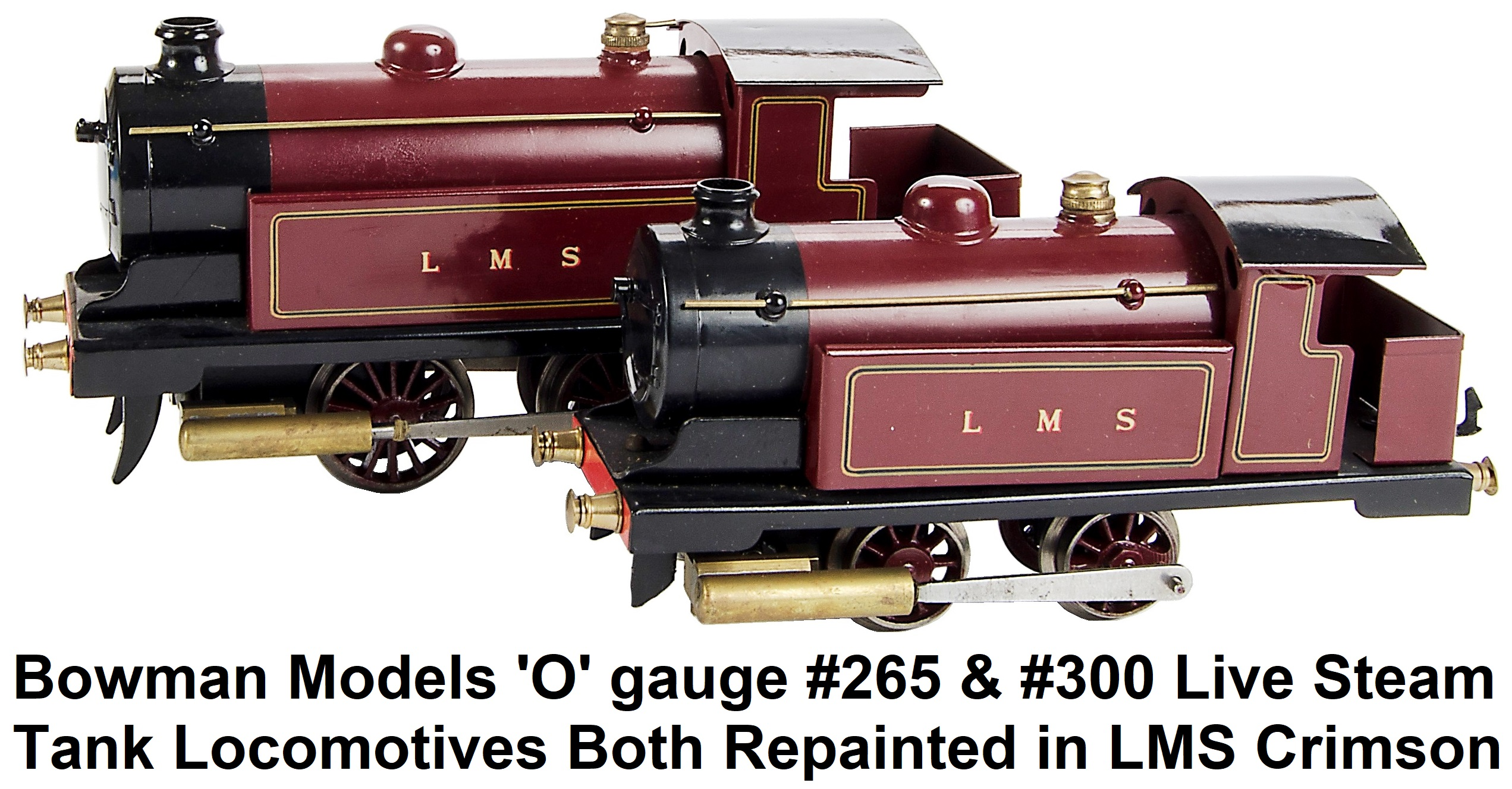 Bowman Models 'O' gauge #265 and #300 live steam tank locomotives repainted in LMS Crimson