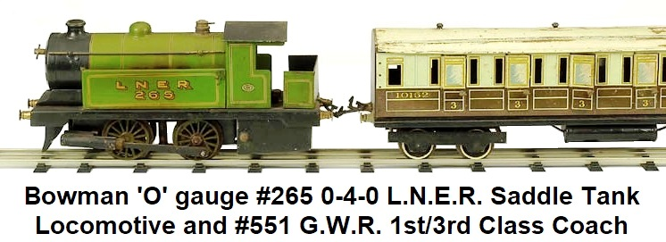 Bowman 'O' gauge #265 0-4-0 L.N.E.R. Saddle Tank Loco and #551 G.W.R. 1st/3rd Class Coach