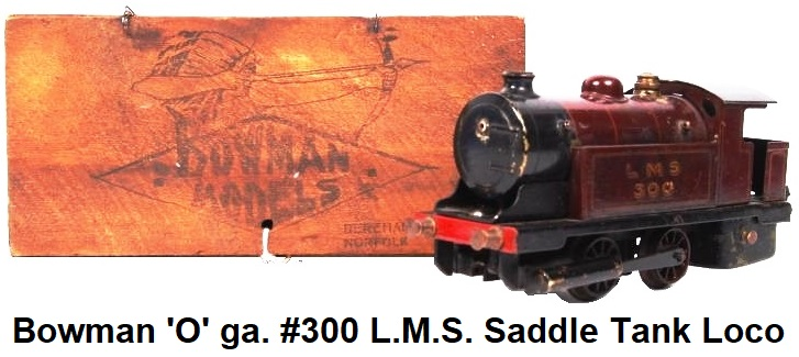 Bowman #300 0-4-0 'O' gauge L.M.S. Live Steam Tank Locomotive