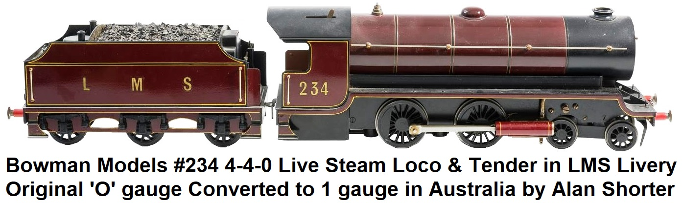 Bowman 'O' gauge 4-4-0 LMS Live Steam Tender Locomotive Conversion To 1 gauge in Australia by Alan Shorter