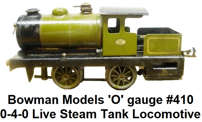 Bowman #410 0-4-0 'O' gauge Live Steam Tank Locomotive