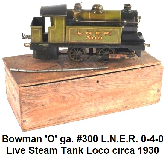Bowman Models 'O' gauge #300 Live Steam 0-4-0 tank loco in L.N.E.R. livery circa 1930