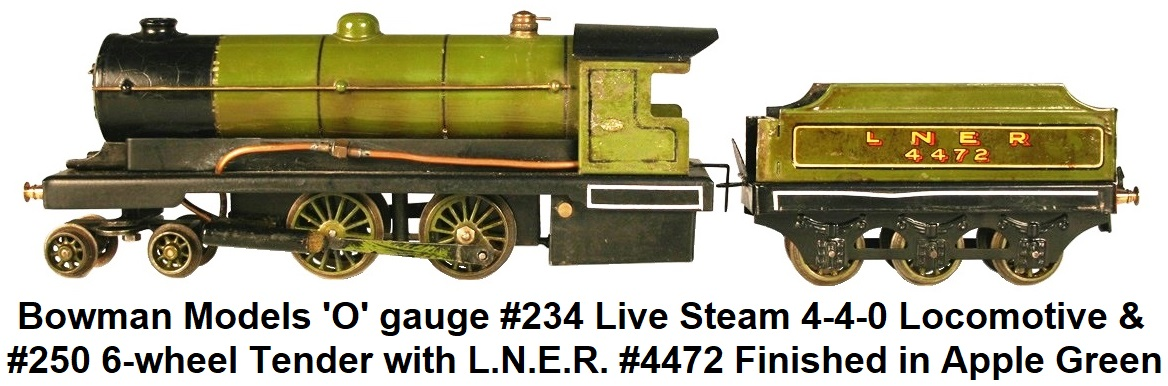Bowman 'O' gauge #234 live steam 4-4-0 locomotive and #250 tender #4472, finished in L.N.E.R. apple green