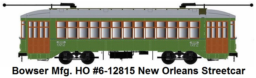 Bowser #6-12815 New Orleans Streetcar #972 HO