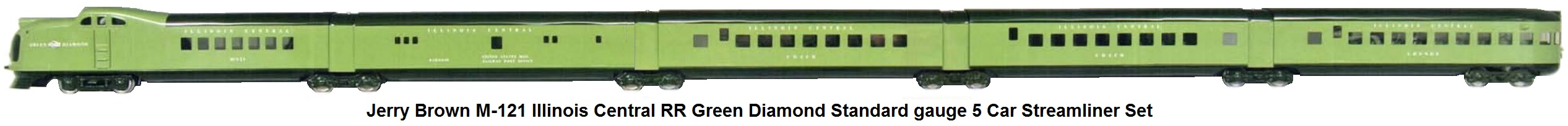 Jerry Brown Illinois Central M-121 Green Diamond in Standard gauge