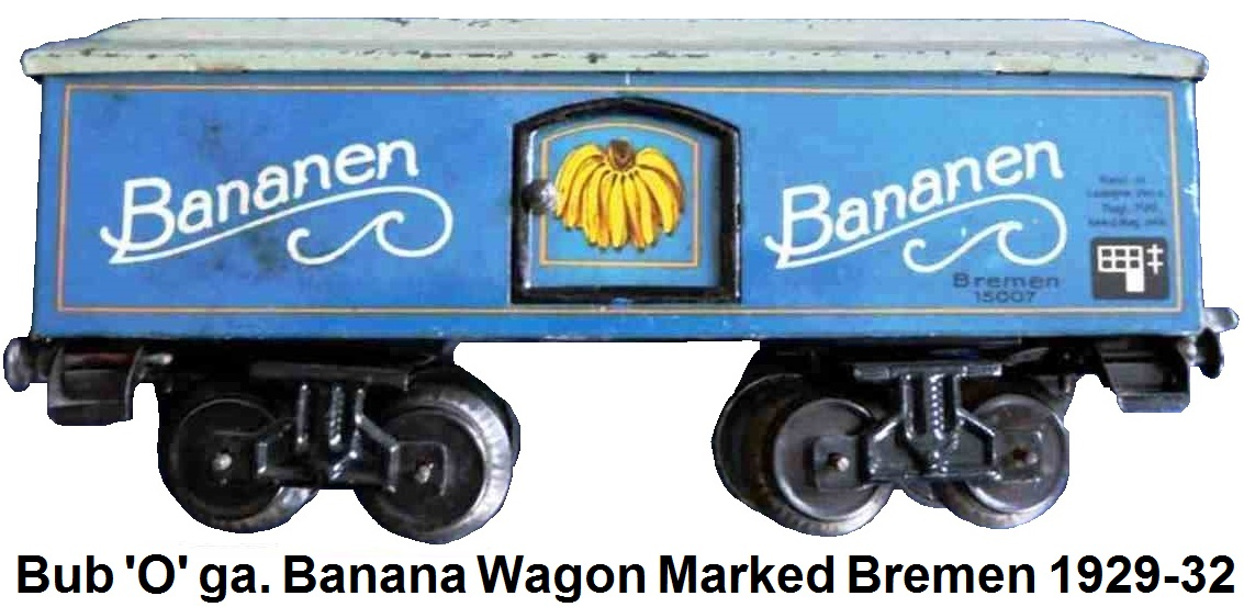Bub 'O' gauge Banana Freight Wagon marked Bremen made 1929-32
