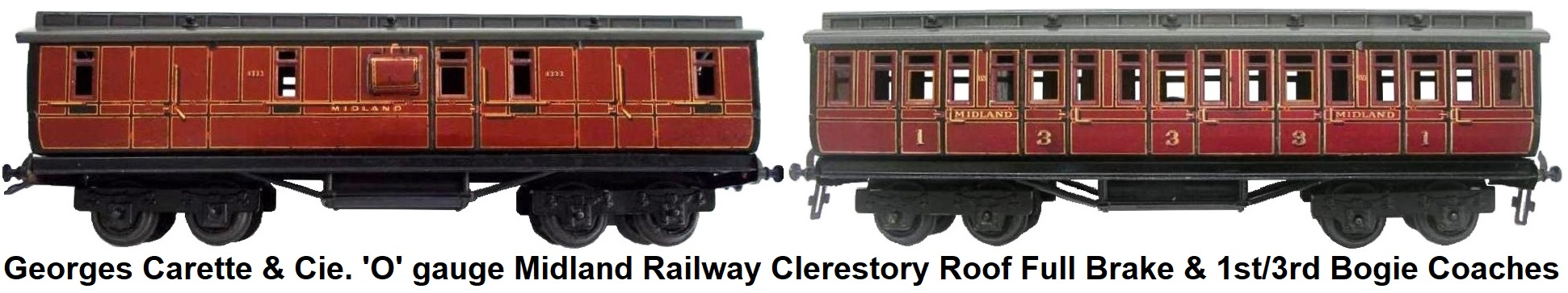 Carette 'O' gauge Midland Railway 30cm Clerestory Roof Full Brake Bogie Coach