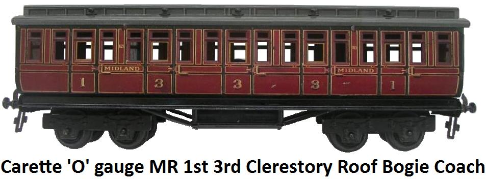 Carette 'O' gauge Midland First Third Clerestory Roof 30cm Bogie Coach
