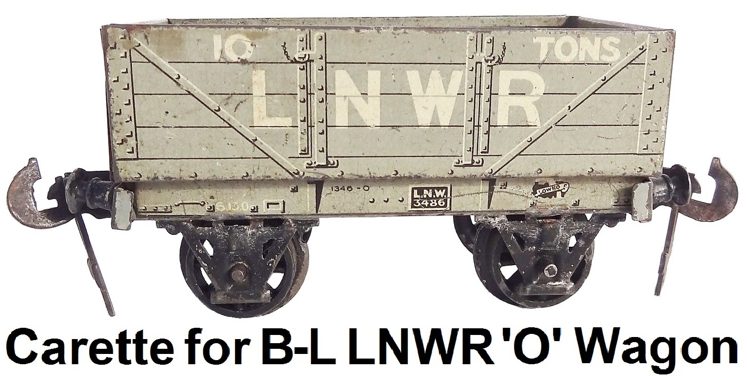 Carette for Bassett-Lowke 'O' gauge London and Northwest Railway 10 Ton Open Wagon #1346-0