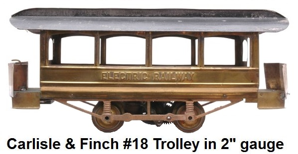Carlisle & Finch #18 4 window Trolley in 2 inch gauge with brass sides and painted tin roof