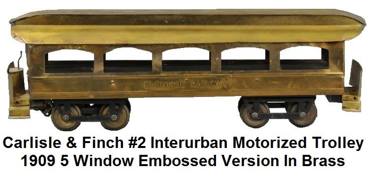Carlisle & Finch #2 Brass Interurban motorized trolley 5 window embossed version from 1909