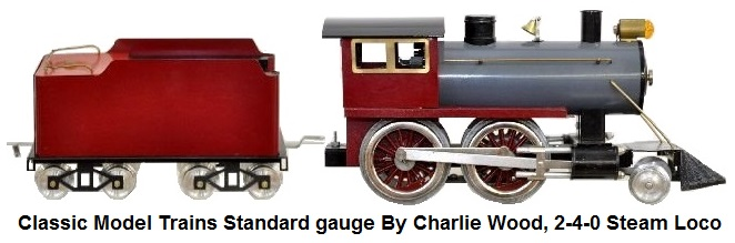 Classic Model Trains Standard gauge by Charlie Wood, 2-4-0 Steam loco & tender
