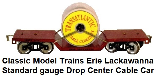 Classic Model Trains Erie Lackawanna Standard gauge Drop Center Cable car