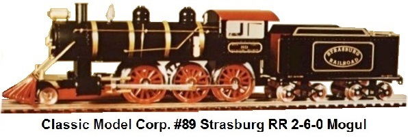 Classic Model Corp. Standard gauge #89 Strasburg Railroad 2-6-0 Mogul locomotive and tender made in 1975