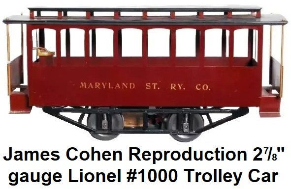 Jim Cohen reproduction Lionel 2⅞ inch gauge Maryland St. Ry. Co. #1000 trolley