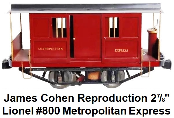 Jim Cohen reproduction Lionel 2⅞ inch gauge #800 Metropolitan Express trolley