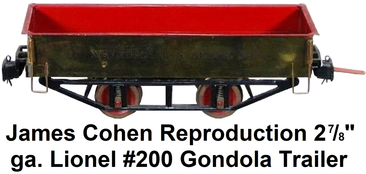 Jim Cohen reproduction Lionel 2⅞ inch gauge #200 gondola trailer